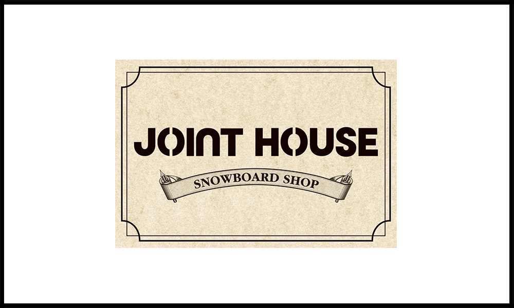 JOINT HOUSE -SNOWBOARD SHOP-
